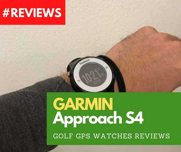 Garmin Approach S4 reviews
