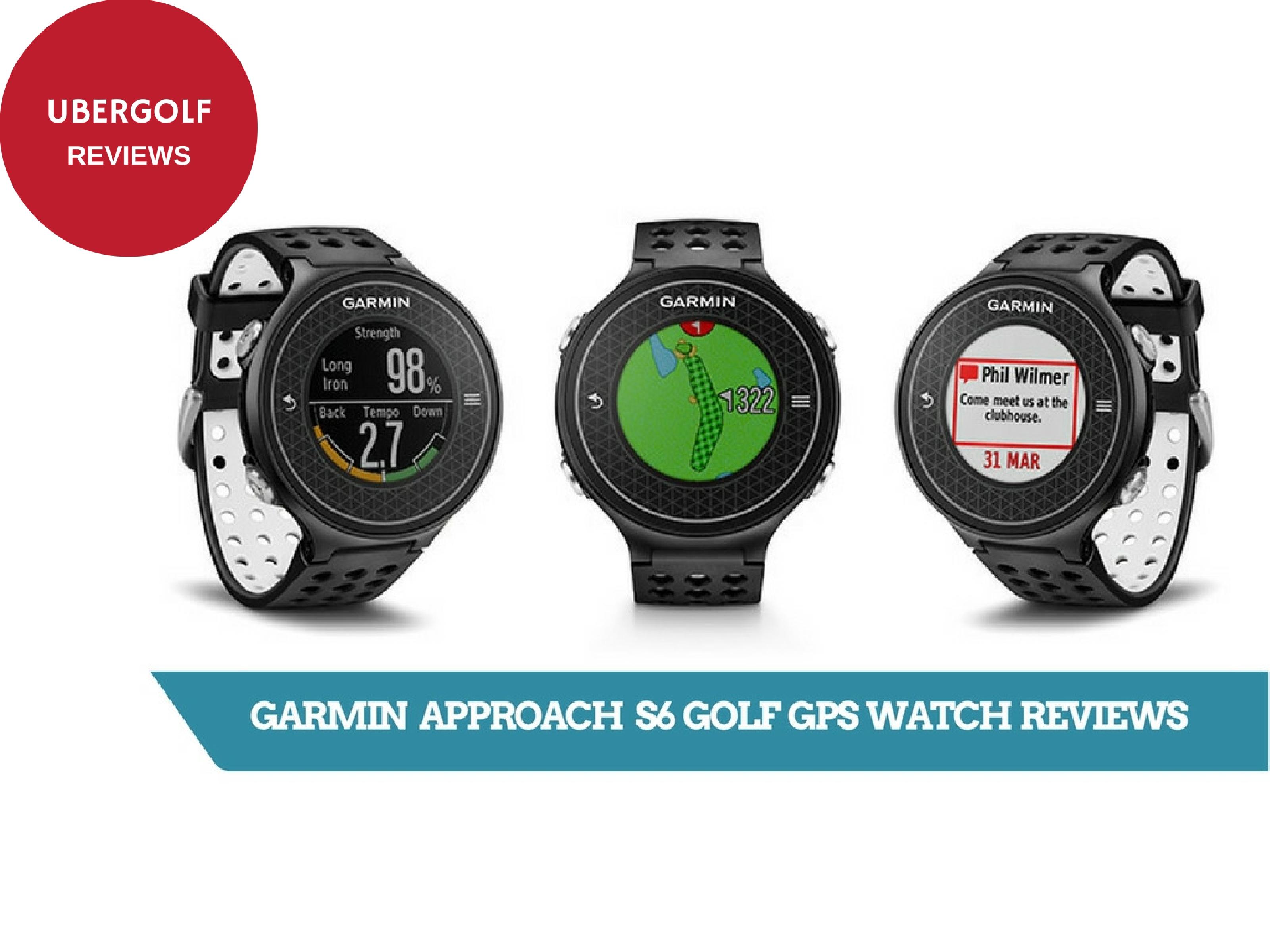 garmin approach s6 golf gps watch reviews ubergolf. Black Bedroom Furniture Sets. Home Design Ideas