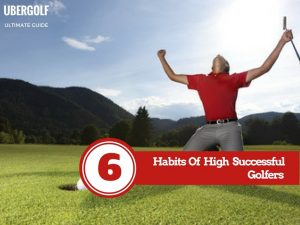 Habits of Highly Successful Golfers