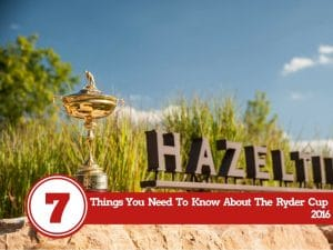 7 Things You Need To Know About The Ryder Cup 2016