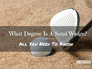 What Degree Is A Sand Wedge? All You Need To Know