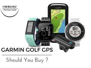 Which Garmin Golf GPS Should You Buy ?
