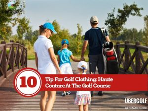 What To Wear Golfing : 10 Tip For Golf Clothing