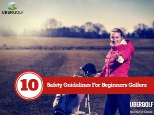 10 Safety Guidelines For Golf: Beginner Golfer's Guide