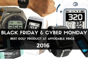 2016 Black Friday & Cyber Monday : Best Golf Products At Affordable Prices