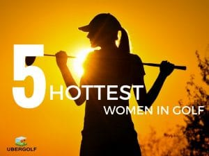 Hottest Women In Golf