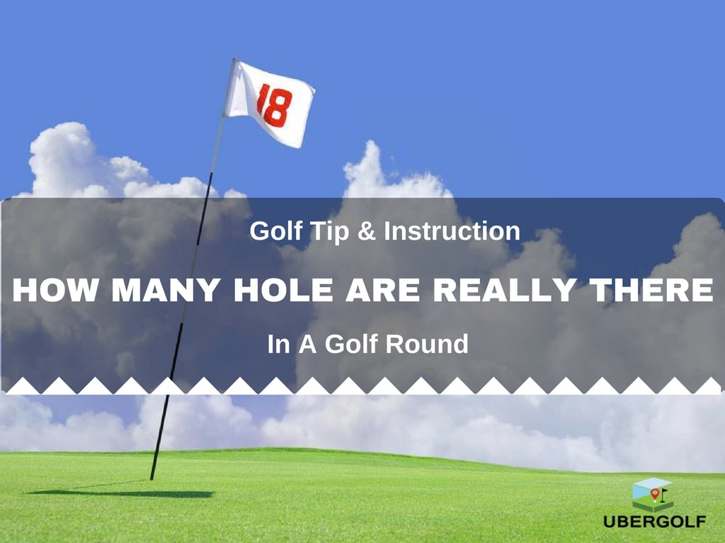 How many holes are there in a full round of golf? - Quora