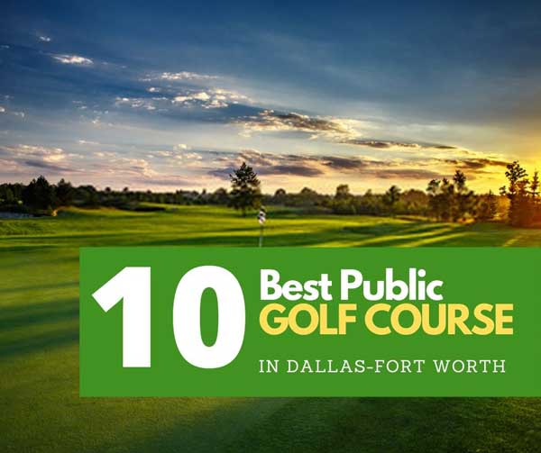 Best Public Golf Courses in Dallas-Fort Worth