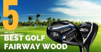 Best Fairway Woods 2017: How To Buy And Latest Reviews
