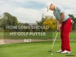 what length putter should I use