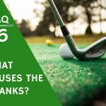 The Curious Case of Shanks: What is a Shank in Golf?