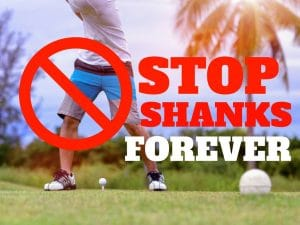 How to stop shanks forever