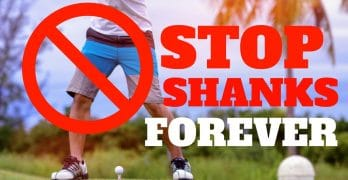 How To Cure a Shank in Golf: Tips and Drills