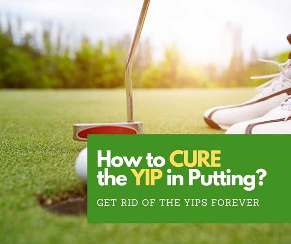 How To Cure The Yips in Putting