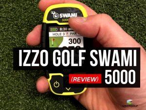 Izzo Golf Swami 5000 Golf GPS Reviews